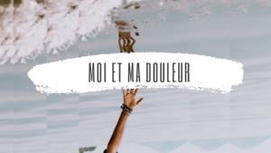 articles blog Moi et ma douleur - ABC Douleur